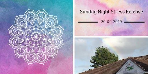 Sunday Night Stress Release