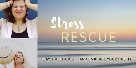 STRESS RESCUE: Manage  and Eliminate Your Stress For A Healthier You! tickets