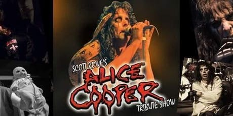 Scott Rowe's Alice Cooper Tribute Show! tickets