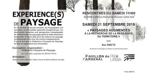 EXPÉRIENCE(S) DE PAYSAGE : « Paysages Augmentés, À la recherche de la résilience du territoire » avec Bas SMETS - 21 SEPTEMBRE 2019 à 11h
