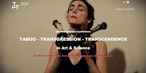 TTT2020: Conference Taboo - Transgression - Transcendence in Art & Science