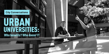 City Conversations - Urban Universities: Who benefits? Who doesn't? tickets