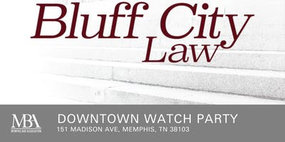 Downtown: Bluff City Law Watch Party