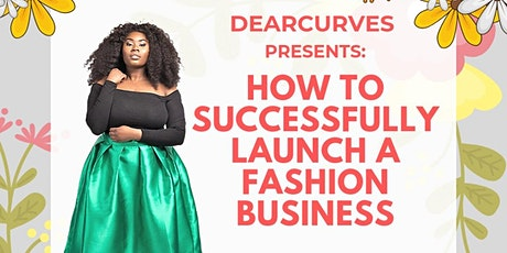 How To Successfully Launch a Fashion Business. tickets