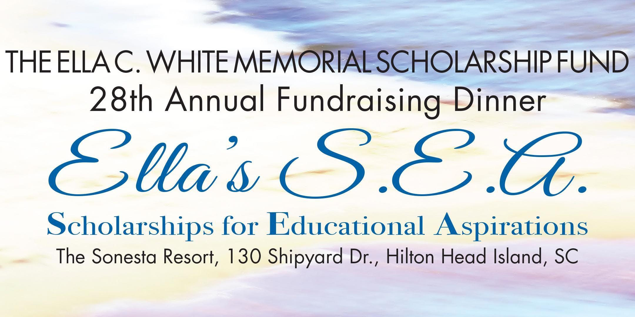 Ella C. White Memorial Scholarship Fund Dinner - Ella's S.E.A.
