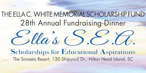 Ella C. White Memorial Scholarship Fund Dinner - Ella's S.E.A.