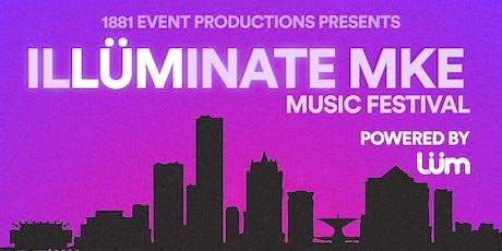 ILLÜMINATE MKE  Music Festival tickets