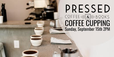 Pressed Coffee Cupping