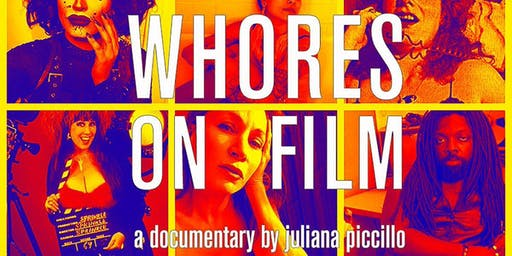Whores  on Film: A Film Screening and Q&A with Filmmaker Juliana Piccillo
