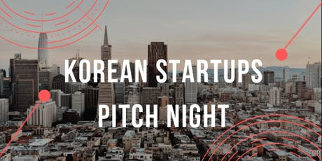 Korean Startup Pitch Night at 360 Lab San Francisco 10/01/19 6:30PM tickets