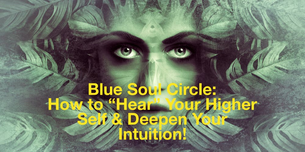 Blue Soul Circle: Ignite Your Intuitive Abilities + Spiritual Awakening!