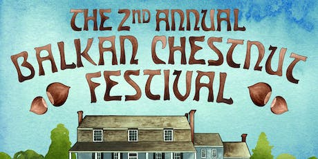 Second Annual Balkan Chestnut Festival at Wyoming Farm, LLC tickets