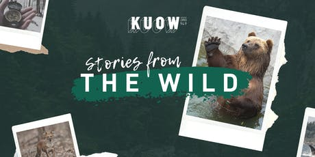 KUOW Presents: Stories from the Wild tickets