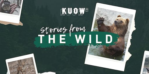 KUOW Presents: Stories from the Wild