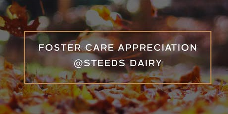 Foster Care Appreciation at Steeds Dairy  tickets