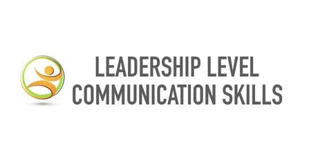 Leadership Level Communication Skills (For Business and Personal) tickets