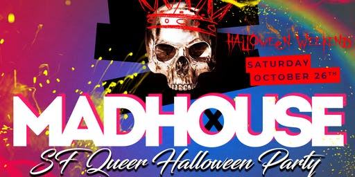 MADHOUSE SF: Queer Halloween Party