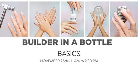 Nail Pro: ORLY Builder In A Bottle Basic Workshop 11/25/19 tickets