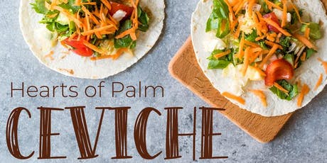 Hearts of Palm Ceviche tickets