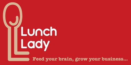 Lunch Lady: Using Thought Leadership to Grow Your Business tickets