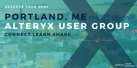 Portland, ME Alteryx User Group Q3 2019 Meeting tickets
