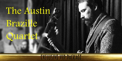 Exclusive VIP Package for the Austin Brazille Quartet