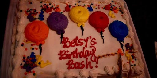 BETSY'S ANNUAL BIRTHDAY BASH STAYIN' ALIVE AT 75
