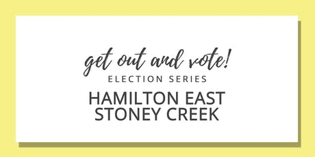 Get Out & Vote - Hamilton East-Stoney Creek Riding tickets