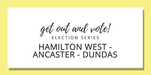 Get Out & Vote - Hamilton West - Ancaster - Dundas Riding