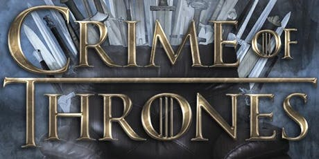 Crime of Thrones: We Kill. You Laugh. tickets