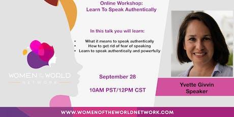 Online Workshop: Learn To Speak Authentically biglietti