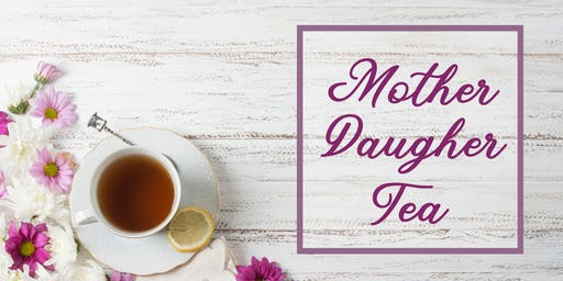 Mother | Daughter Tea
