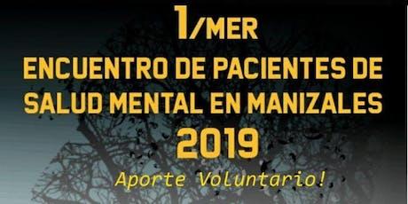 1er. Encuentro de Pacientes de Salud Mental en Manizales boletos