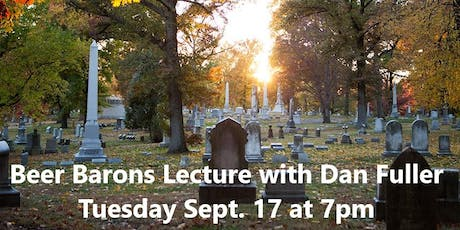 Beer Barons History Lecture with Dan Fuller tickets
