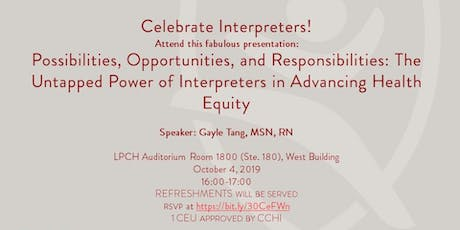 Possibilities, Opportunities, and Responsibilities: The Untapped Power of Interpreters in Advancing Health Equity tickets