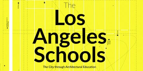 A+D Exhibition Reception: The Los Angeles Schools tickets