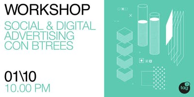 Social & Digital Advertising Workshop con BTREES