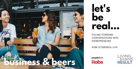 LBR BUSINESS & BEERS: let's be real #LBR tickets