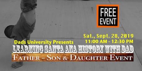 Making Santa Ana History with Dad tickets