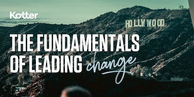The Fundamentals of Leading Change - Los Angeles