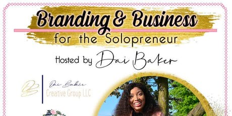 Branding & Business for the Solopreneur  tickets