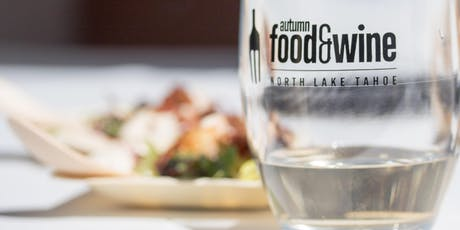 2019 Lake Tahoe Autumn Food & Wine Festival at Northstar California tickets