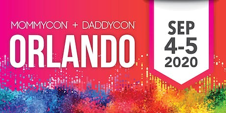 MommyCon & DaddyCon Orlando 2020 tickets