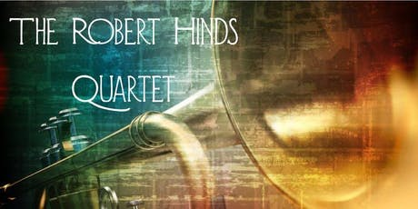 The Robert Hinds Quartet at The Esquire Jazz Club tickets