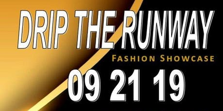 Drip The Runway tickets