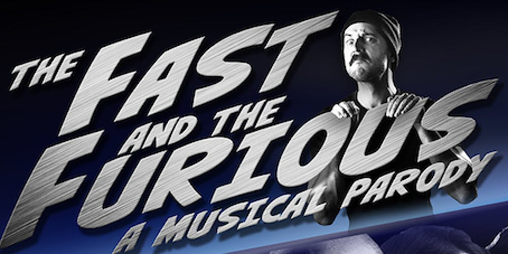 The Fast and the Furious: A Musical Parody Tickets, Sat, Sep