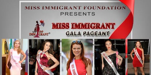 Miss Immigrant Gala Pageant & Immigrant Business Networking