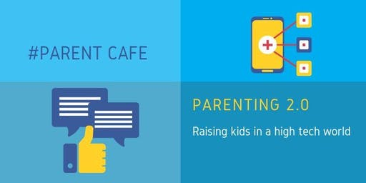 Parent Cafe: Parenting 2.0