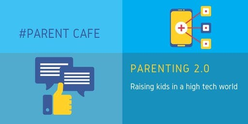 Parent Cafe: Parenting 2.0