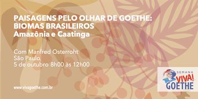 Paisagens pelo olhar de Goethe: BIOMAS BRASILEIROS | Amazônia e Caatinga